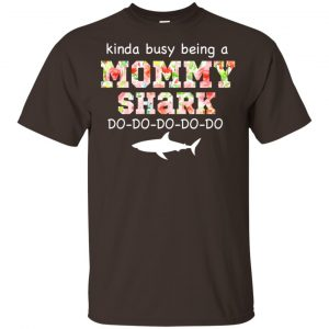 Kinda Busy Being A Mommy Shark Do Do Do Do T-Shirts, Hoodie, Tank Apparel