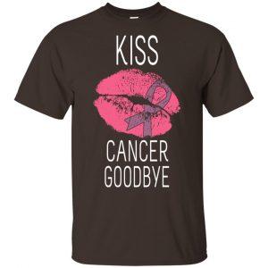 Kiss Cancer Goodbye Cancer T-Shirts, Hoodie, Tank Apparel