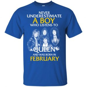 A Boy Who Listens To Queen And Was Born In February T-Shirts, Hoodie, Tank