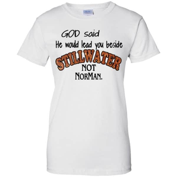 God Said He Would Lead You Beside Still Water Not Norman T-Shirts, Hoodie, Tank Apparel