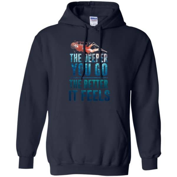 The Deeper You Go The Better It Feels Scuba Diving T-Shirts, Hoodie, Tank Apparel