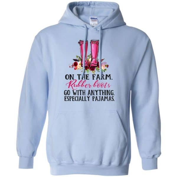 On The Farm Rubber Boots Go With Anything Especially Pajamas T-Shirts, Hoodie, Tank Apparel