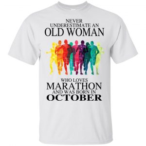 An Old Woman Who Loves Marathon And Was Born In October T-Shirts, Hoodie, Tank