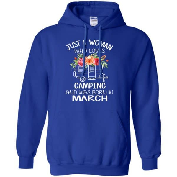 Just A Woman Who Loves Camping And Was Born In March T-Shirts, Hoodie, Tank Apparel