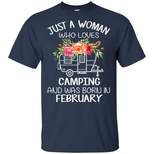 Just A Woman Who Loves Camping And Was Born In February T-Shirts, Hoodie, Tank Apparel