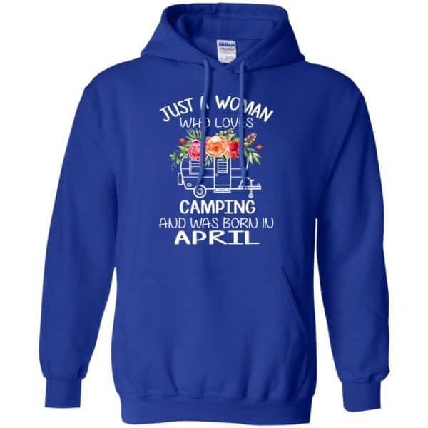Just A Woman Who Loves Camping And Was Born In April T-Shirts, Hoodie, Tank Apparel