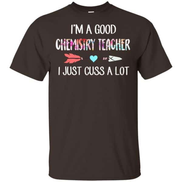 I'm A Good Chemistry Teacher I Just Cuss A Lot T-Shirts, Hoodie, Tank Apparel 4