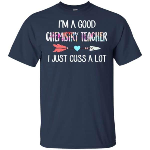 I'm A Good Chemistry Teacher I Just Cuss A Lot T-Shirts, Hoodie, Tank Apparel 6