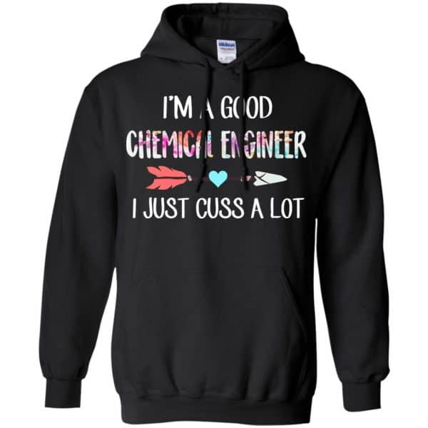 I'm A Good Chemical Engineer I Just Cuss A Lot T-Shirts, Hoodie, Tank Apparel 7