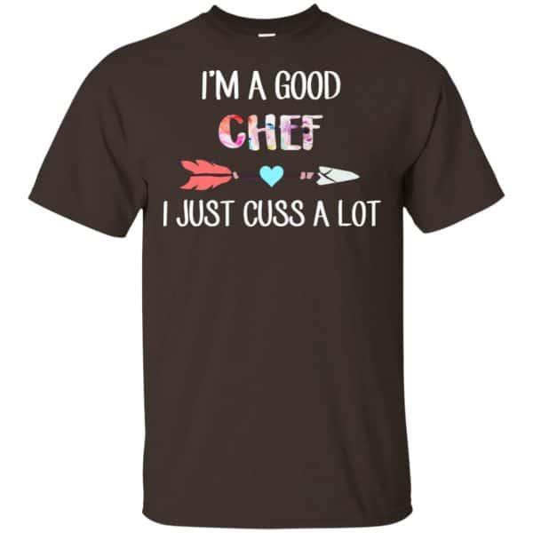 I'm A Good Chef I Just Cuss A Lot T-Shirts, Hoodie, Tank Apparel 4