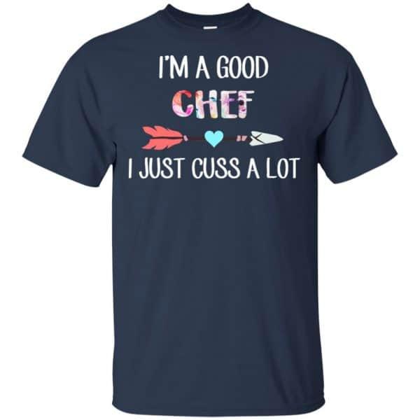 I'm A Good Chef I Just Cuss A Lot T-Shirts, Hoodie, Tank Apparel 6