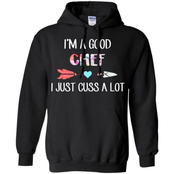 I'm A Good Chef I Just Cuss A Lot T-Shirts, Hoodie, Tank Apparel 7