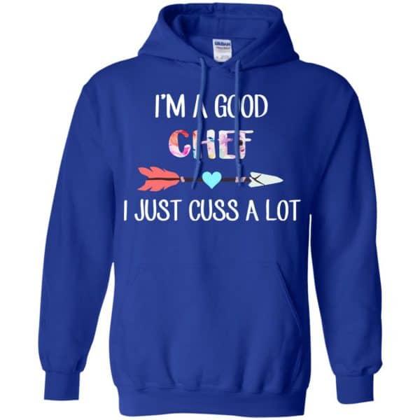 I'm A Good Chef I Just Cuss A Lot T-Shirts, Hoodie, Tank Apparel 10