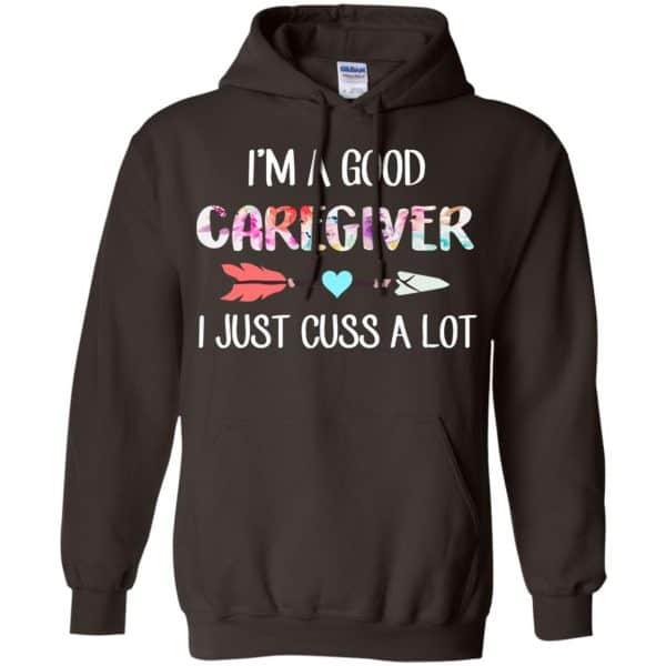 I'm A Good Caregiver I Just Cuss A Lot T-Shirts, Hoodie, Tank Apparel 9