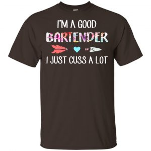 I'm A Good Bartender I Just Cuss A Lot T-Shirts, Hoodie, Tank Apparel 2