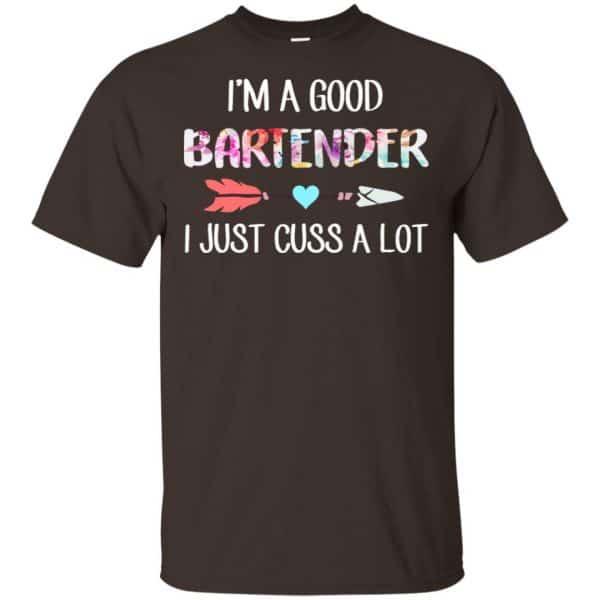 I'm A Good Bartender I Just Cuss A Lot T-Shirts, Hoodie, Tank Apparel 4