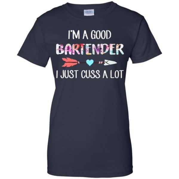 I'm A Good Bartender I Just Cuss A Lot T-Shirts, Hoodie, Tank Apparel 13