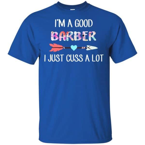 I'm A Good Barber I Just Cuss A Lot T-Shirts, Hoodie, Tank Apparel 5