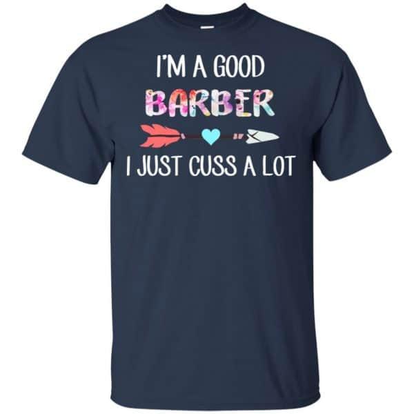 I'm A Good Barber I Just Cuss A Lot T-Shirts, Hoodie, Tank Apparel 6