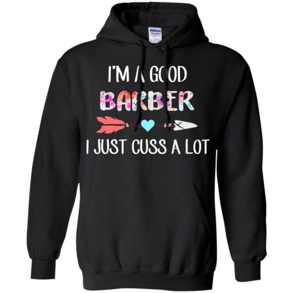 I'm A Good Barber I Just Cuss A Lot T-Shirts, Hoodie, Tank Apparel 7