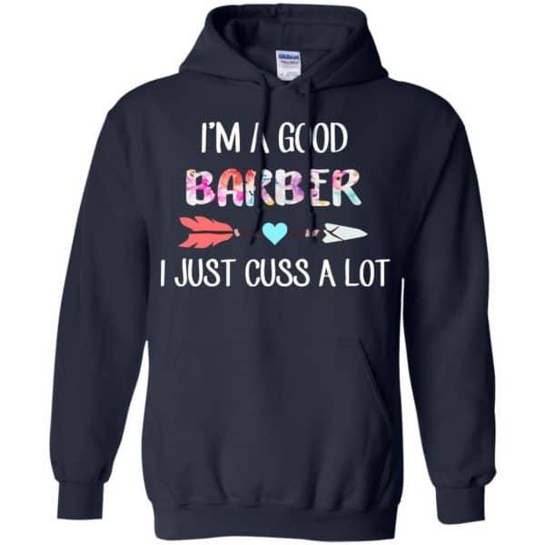 I'm A Good Barber I Just Cuss A Lot T-Shirts, Hoodie, Tank Apparel 8