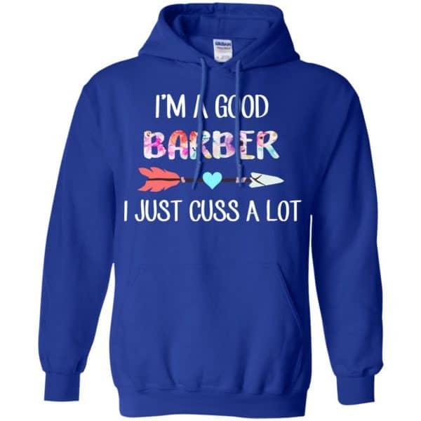 I'm A Good Barber I Just Cuss A Lot T-Shirts, Hoodie, Tank Apparel 10