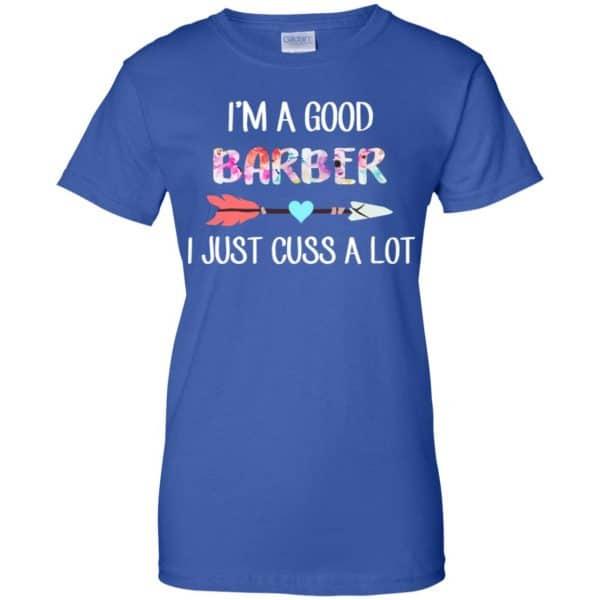 I'm A Good Barber I Just Cuss A Lot T-Shirts, Hoodie, Tank Apparel 14