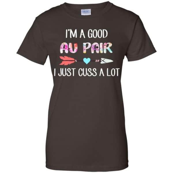 I'm A Good Au Pair I Just Cuss A Lot T-Shirts, Hoodie, Tank Apparel 12