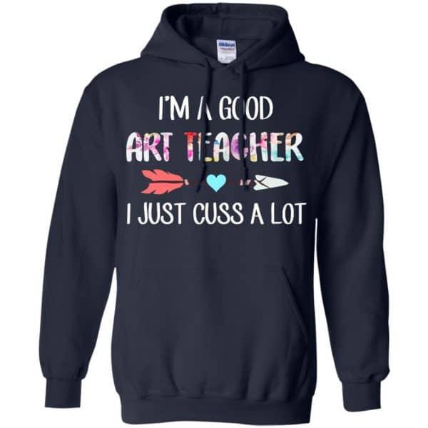 I'm A Good Art Teacher I Just Cuss A Lot T-Shirts, Hoodie, Tank Apparel 8