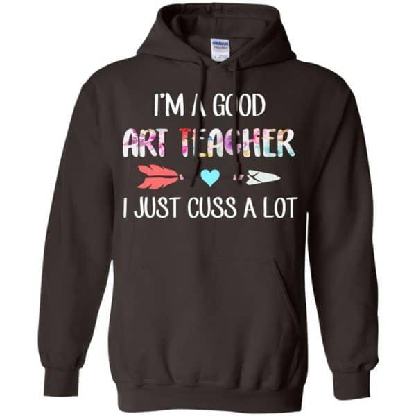 I'm A Good Art Teacher I Just Cuss A Lot T-Shirts, Hoodie, Tank Apparel 9