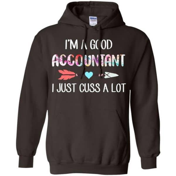 I'm A Good Accountant I Just Cuss A Lot T-Shirts, Hoodie, Tank Apparel 9