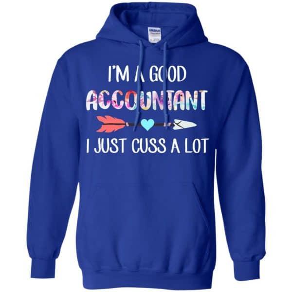 I'm A Good Accountant I Just Cuss A Lot T-Shirts, Hoodie, Tank Apparel 10