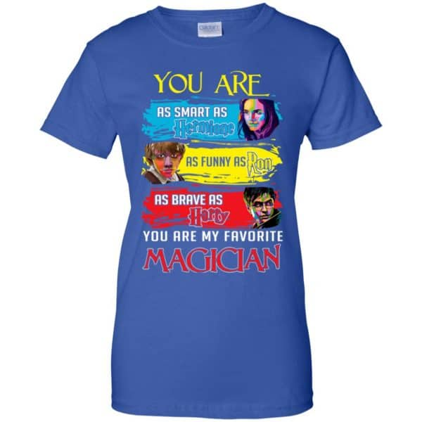 You Are As Smart As Hermione As Funny As Ron As Brave As Harry You Are My Favorite Magician Shirt, Hoodie, Tank Apparel 14
