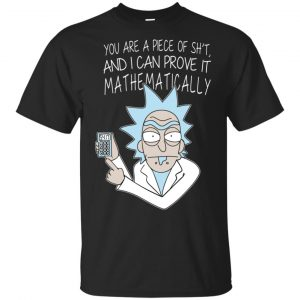 You Are A Piece Of Shit And I Can Prove It Mathematically Shirt, Hoodie, Tank Apparel