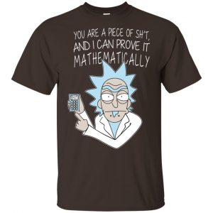 You Are A Piece Of Shit And I Can Prove It Mathematically Shirt, Hoodie, Tank Apparel 2
