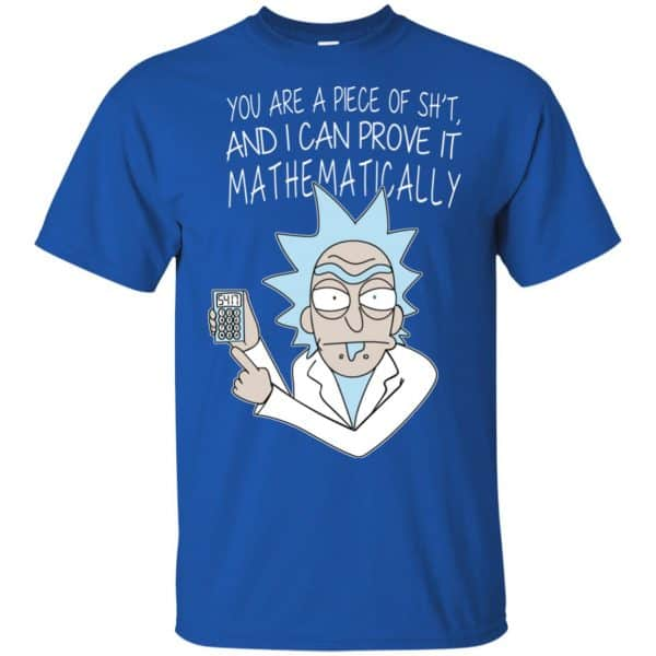 You Are A Piece Of Shit And I Can Prove It Mathematically Shirt, Hoodie, Tank Apparel 5