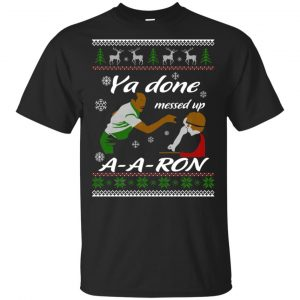 Key And Peele Substitute Teacher Ya Done Messed Up A-Aron T-Shirts, Hoodie, Sweater Apparel