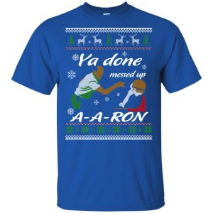 Key And Peele Substitute Teacher Ya Done Messed Up A-Aron T-Shirts, Hoodie, Sweater Apparel 2