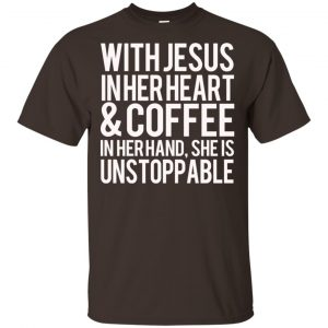 With Jesus In Her Heart & Coffee In Her Hand She Is Unstoppable T-Shirts, Hoodie, Tank Apparel 2