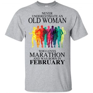 An Old Woman Who Loves Marathon And Was Born In February T-Shirts, Hoodie, Tank