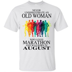 An Old Woman Who Loves Marathon And Was Born In August T-Shirts, Hoodie, Tank