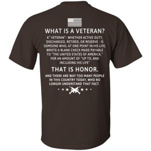 Veteran: What Is A Veteran That Is Honor T-Shirts, Hoodie, Sweater