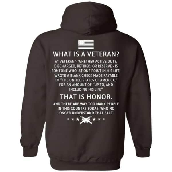 Veteran: What Is A Veteran That Is Honor T-Shirts, Hoodie, Sweater Apparel