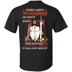 Knight Templar: When God's Warriors Go Down On Their Knees The Battle Is Not Over It Has Just Begun T-Shirts, Hoodie, Tank