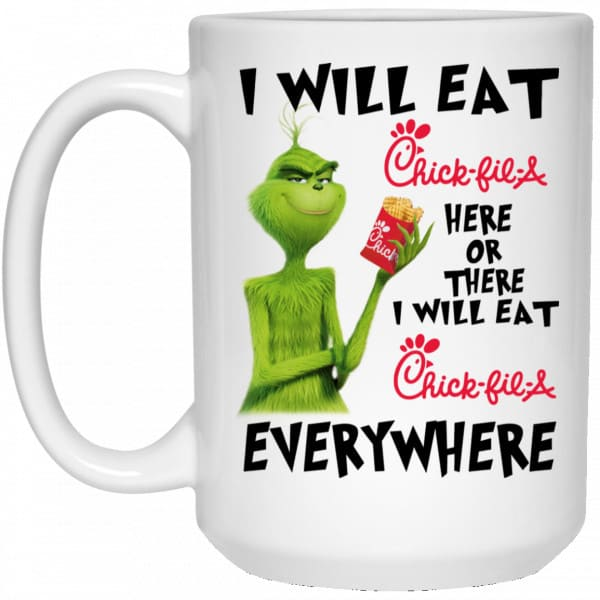 I Will Eat Chick-fil-A Here Or There I Will Eat Chick-fil-A Everywhere Mug