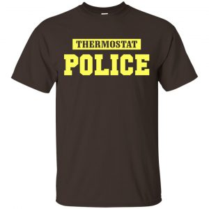 Thermostat Police Shirt, Hoodie, Tank Apparel 2