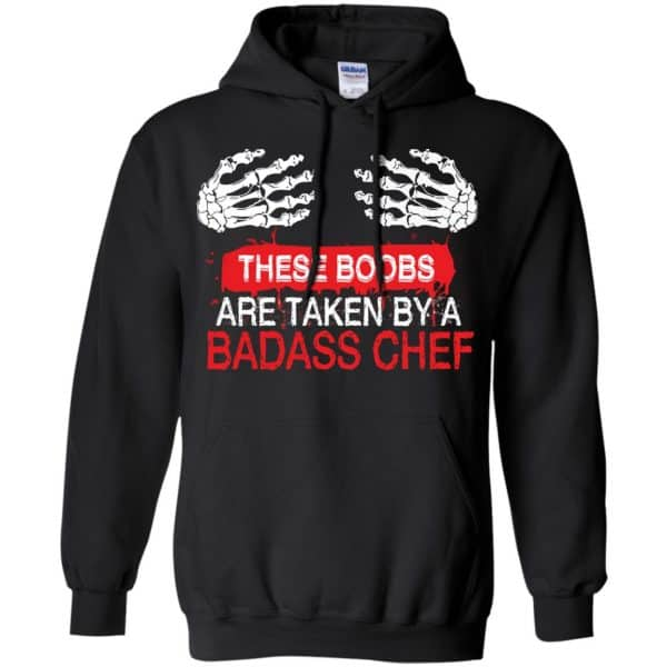 These Boobs Are Taken By A Badass Chef Shirt, Hoodie, Tank Apparel 7
