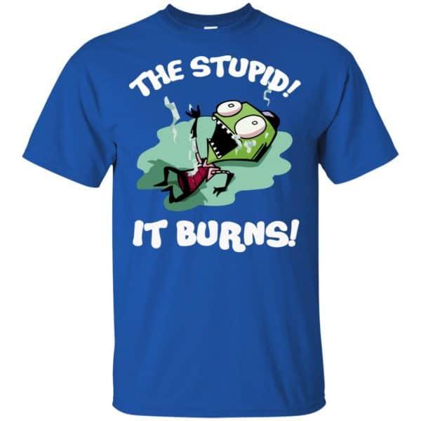 The Stupid It Burns Invader Zim Shirt, Hoodie, Tank Apparel 5
