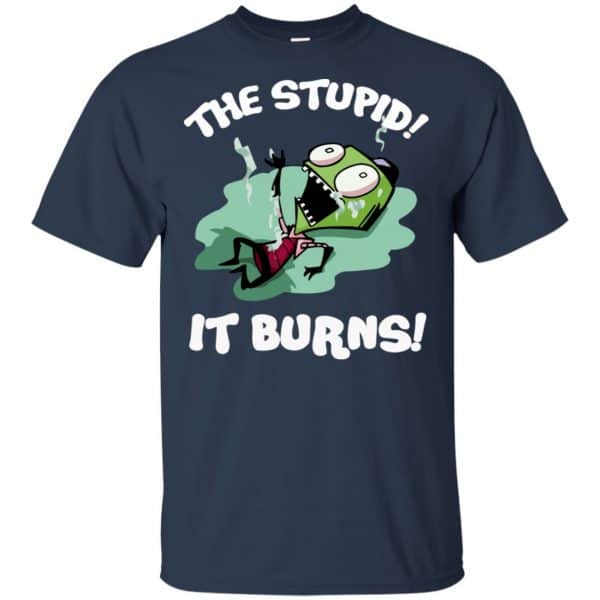 The Stupid It Burns Invader Zim Shirt, Hoodie, Tank Apparel 6