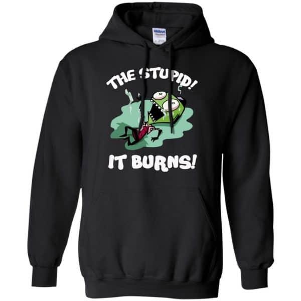The Stupid It Burns Invader Zim Shirt, Hoodie, Tank Apparel 7